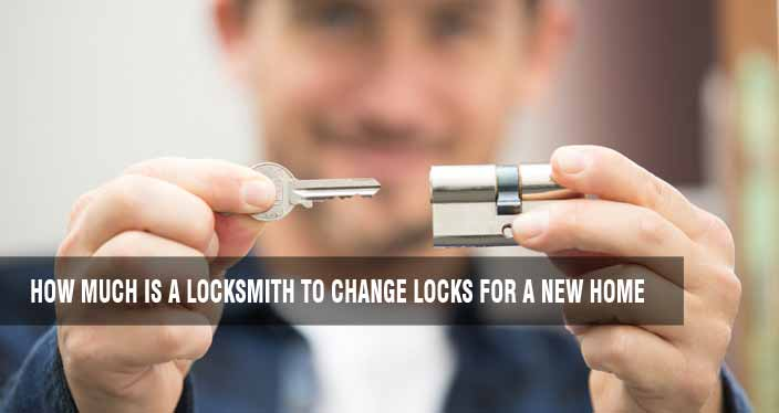 How Much is a Locksmith to Change Locks For a New Home