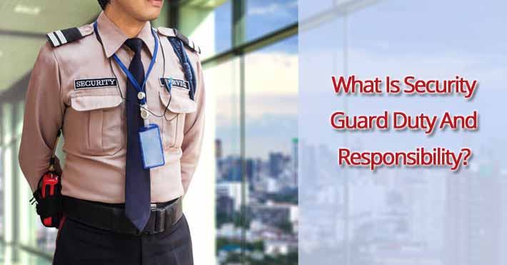 What is Security Guard Duty And Responsibility